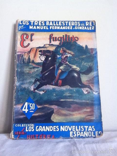 EL FUGITIVO. COL. GRANDES NOVELISTAS ESPAÑOLES. 1944 (Libros de Segunda Mano (posteriores a 1936) - Literatura - Narrativa - Novela Histórica)