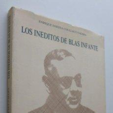 Libros de segunda mano: LOS INÉDITOS DE BLAS INFANTE - INFANTE, BLAS. Lote 149343661