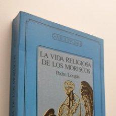 Libros de segunda mano: LA VIDA RELIGIOSA DE LOS MORISCOS - LONGÁS, PEDRO. Lote 149346046