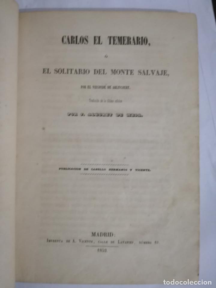 CARLOS EL TEMERARIO O EL SOLITARIO DE MONTE SALVAJE POR EL VIZCONDE DE ABLINCOURT.1853 (Libros de Segunda Mano (posteriores a 1936) - Literatura - Narrativa - Novela Histórica)