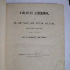 Libros de segunda mano: CARLOS EL TEMERARIO O EL SOLITARIO DE MONTE SALVAJE POR EL VIZCONDE DE ABLINCOURT.1853. Lote 149406838