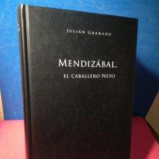 Libros de segunda mano: MENDIZÁBAL, EL CABALLERO NETO - JULIÁN GRANADO - ALMUZARA, 2007. Lote 149604934