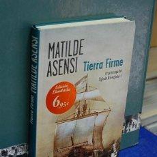 Libros de segunda mano: LMV - TIERRA FIRMA, LA GRAN SAGA DEL SIGLO DE ORO ESPAÑOL I. MATIDE ASENSI. Lote 149813818