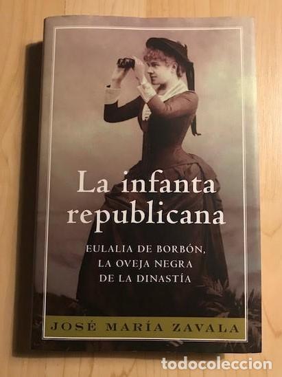 Libros de segunda mano: La infanta republicana 2008 José María Zavala - Foto 2 - 137990838