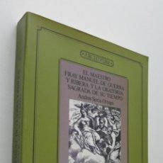 Libros de segunda mano: MAESTRO FRAY MANUEL DE GUERRA Y RIBERA Y LA ORATORIA SAGRADA DE... - SORIA ORTEGA, ANDRÉS. Lote 150112137