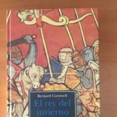 Libros de segunda mano: BERNARD CORNWELL. EL REY DEL INVIERNO. CRÓNICAS DEL SEÑOR DE LA GUERRA. Lote 150534710