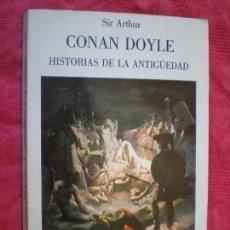 Libros de segunda mano: HISTORIAS DE LA ANTIGÜEDAD. SIR ARTHUR CONAN DOYLE. VALDEMAR TIEMPO CERO 24. 1ª EDICIÓN 1990. Lote 150542938