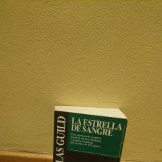 Libros de segunda mano: NICHOLAS GUILD LA ESTRELLA DE SANGRE. Lote 150698473