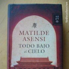 Libros de segunda mano: TODO BAJO EL CIELO - MATILDE ASENSI. Lote 150744770