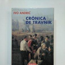 Libros de segunda mano: CRÓNICA DE TRAVNIK. ANDRIC, IVO. EDITORIAL DEBATE. TDK363. Lote 151138638