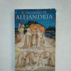 Libros de segunda mano: EL INCENDIO DE ALEJANDRÍA. - JEAN-PIERRE LUMINET. TDK366. Lote 151384086