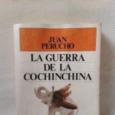 Libros de segunda mano - Juan Perucho - La guerra de la Cochinchina (Plaza & Janés, 1986) - 151591514
