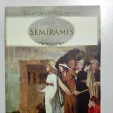 Libros de segunda mano: SEMÍRAMIS - NUÑEZ ALONSO, ALEJANDRO. Lote 151693733