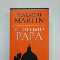 Libros de segunda mano: EL ÚLTIMO PAPA. MELACHI MARTIN. EDITORIAL PLANETA. TDK367. Lote 151704154