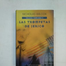 Libros de segunda mano: LAS TROMPETAS DE JERICÓ. NICHOLAS WILCOX. TRILOGIA TEMPLARIA II CIRCULO DE LECTORES. TDK367. Lote 151711966