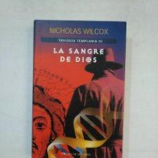 Libros de segunda mano: LA SANGRE DE DIOS. NICHOLAS WILCOX TRILOGIA TEMPLARIA III CIRCULO DE LECTORES. TDK367. Lote 151712066
