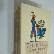 Libros de segunda mano: LA REINA LIBERTAD. CHRISTIAN JACQ. 3 TOMOS VOLUMENES I, II Y III. CIRCULO DE LECTORES. TDK367. Lote 151720442