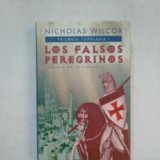 Libros de segunda mano: LOS FALSOS PEREGRINOS. NICHOLAS WILCOX. TRILOGIA TEMPLARIA I. CIRCULO DE LECTORES. TDK367. Lote 151728682