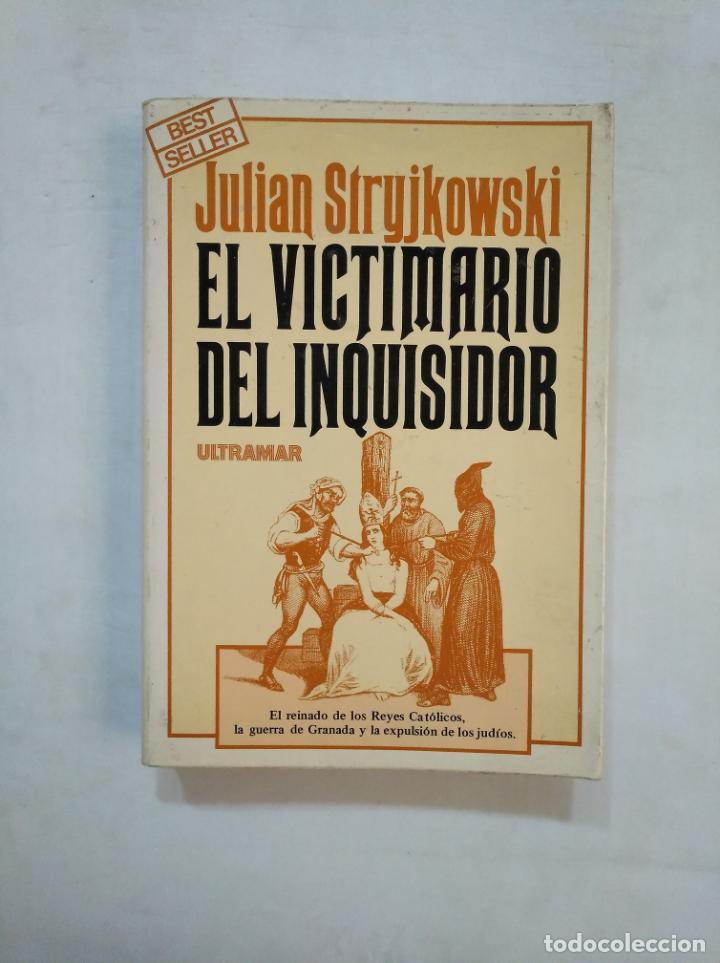 EL VICTIMARIO DEL INQUISIDOR. - JULIAN STRYJKOWSKI. ULTRAMAR. TDK368 (Libros de Segunda Mano (posteriores a 1936) - Literatura - Narrativa - Novela Histórica)