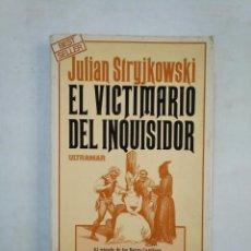 Libros de segunda mano: EL VICTIMARIO DEL INQUISIDOR. - JULIAN STRYJKOWSKI. ULTRAMAR. TDK368. Lote 151827254