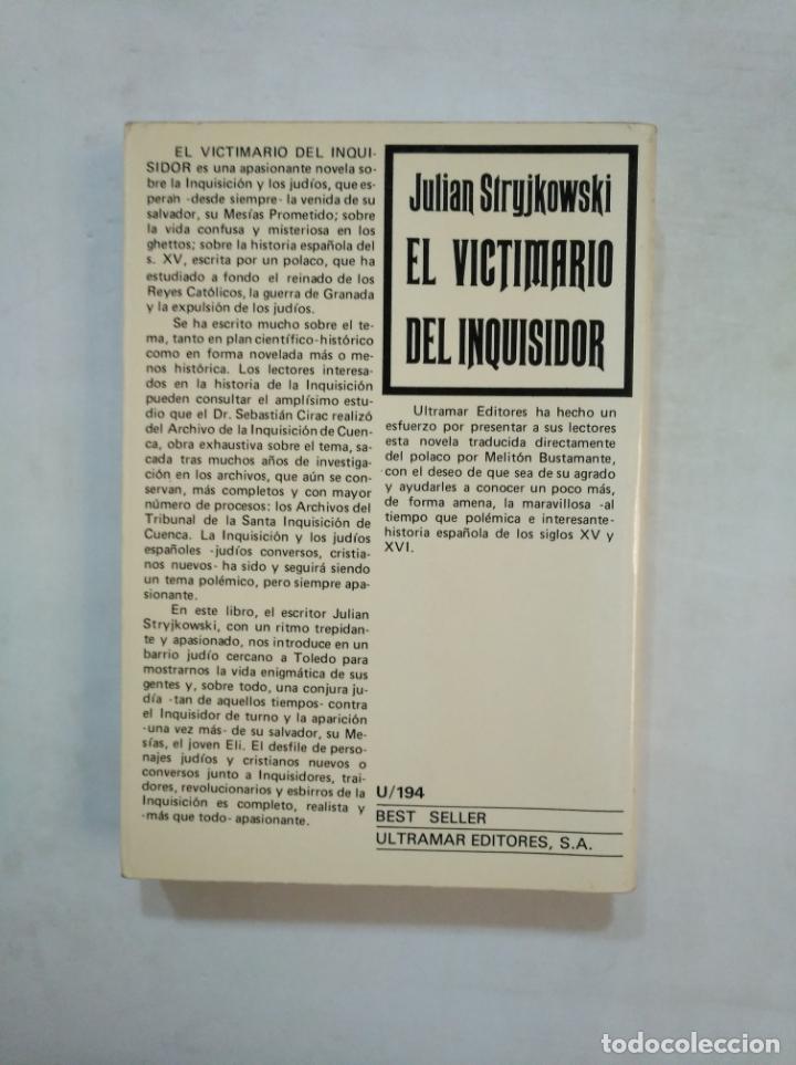 Libros de segunda mano: EL VICTIMARIO DEL INQUISIDOR. - JULIAN STRYJKOWSKI. ULTRAMAR. TDK368 - Foto 2 - 151827254