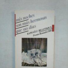 Libros de segunda mano: MIS NOCHES SON MAS HERMOSAS QUE SUS DIAS. - BILLETDOUX, RAPHAELE. EDITORIAL VERSAL. TDK368. Lote 151836370