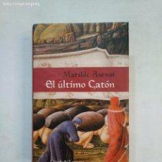 Libros de segunda mano: EL ÚLTIMO CATÓN. - MATILDE ASENSI. CIRCULO DE LECTORES. TDK368. Lote 151868054