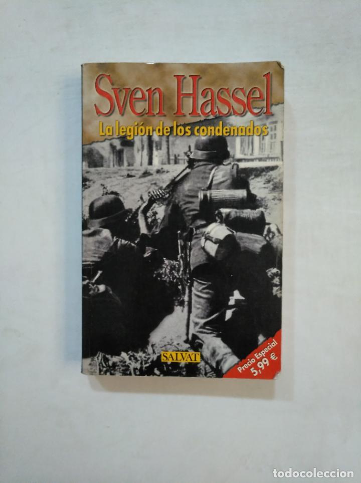 LA LEGION DE LOS CONDENADOS. SVEN HASSEL. SALVAT. TDK369 (Libros de Segunda Mano (posteriores a 1936) - Literatura - Narrativa - Novela Histórica)