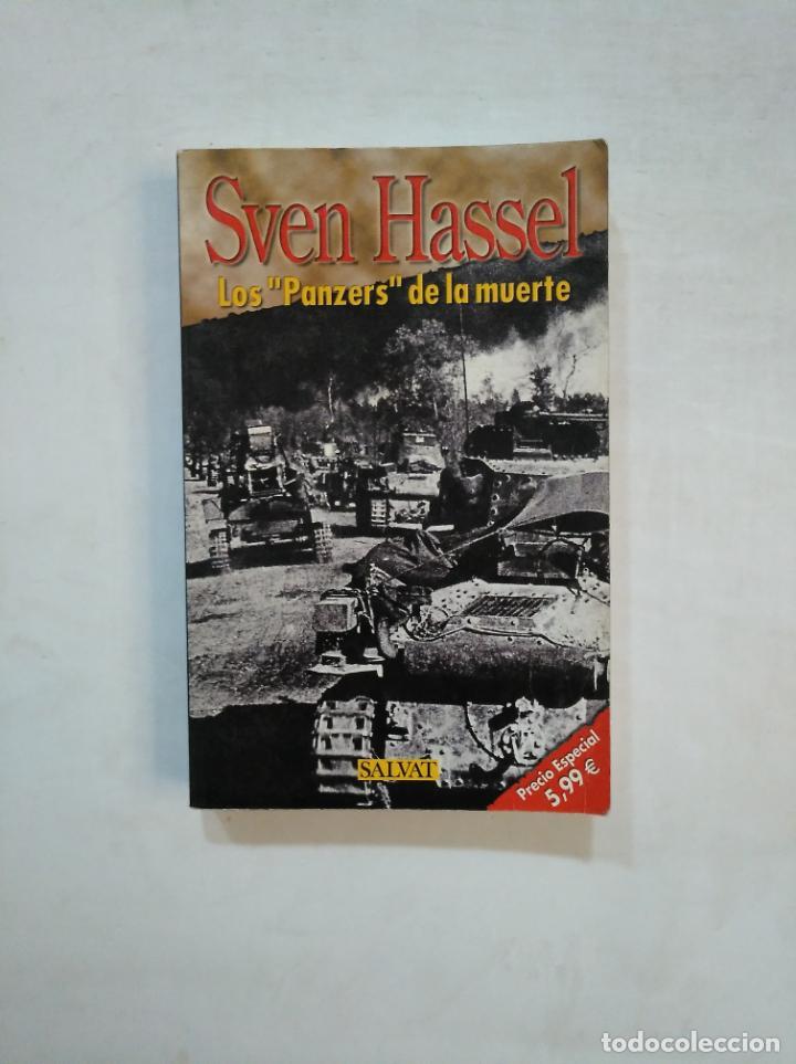 LOS PANZERS DE LA MUERTE. SVEN HASSEL. SALVAT. TDK369 (Libros de Segunda Mano (posteriores a 1936) - Literatura - Narrativa - Novela Histórica)
