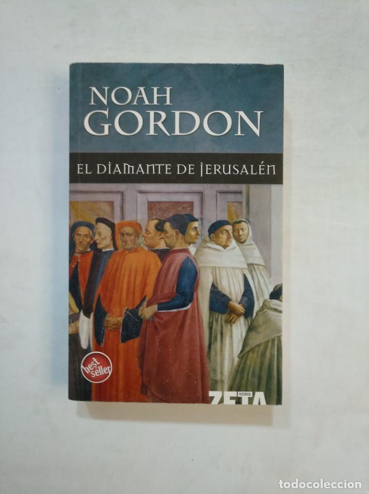 EL DIAMANTE DE JERUSALEN. NOAH GORDON. TDK369 (Libros de Segunda Mano (posteriores a 1936) - Literatura - Narrativa - Novela Histórica)