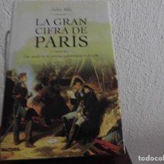 Libros de segunda mano: LA GRAN CIFRA DE PARÍS (JULIO ALBI) EDITORIAL MILITARIA. Lote 152023702