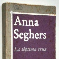 Libros de segunda mano: LA SÉPTIMA CRUZ POR ANNA SEGHERS DE ED. ALFAGUARA EN MADRID 1983. Lote 152104622