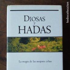 Libros de segunda mano: DIOSAS Y HADAS, LA MAGIA DE LAS MUJERES CELTAS. Lote 152184342