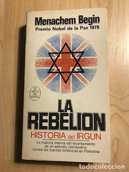Libros de segunda mano: La rebelión Menachem Begin 1981 - Foto 2 - 137993694