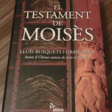 Libros de segunda mano: EL TESTAMENT DE MOISÈS - LLUÍS BUSQUETS I GRABULOSA (MOLT BON ESTAT-FULLS DE QUALITAT). Lote 152379082