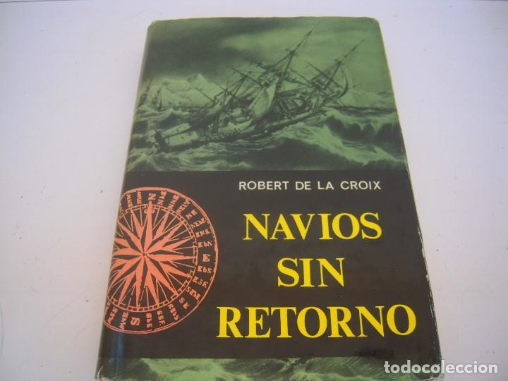 NAVIOS SIN RETORNO (Libros de Segunda Mano (posteriores a 1936) - Literatura - Narrativa - Novela Histórica)