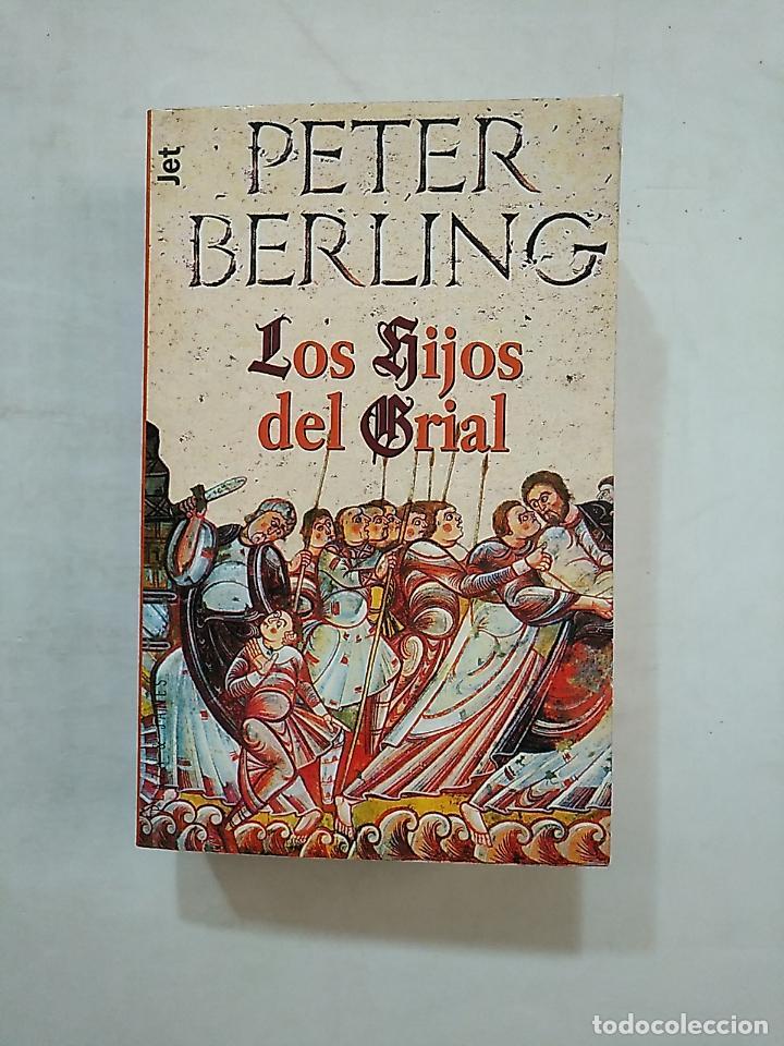 LOS HIJOS DEL GRIAL. PETER BERLING. TDK370 (Libros de Segunda Mano (posteriores a 1936) - Literatura - Narrativa - Novela Histórica)
