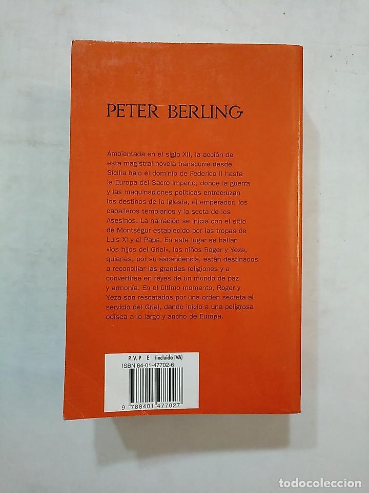 Libros de segunda mano: LOS HIJOS DEL GRIAL. PETER BERLING. TDK370 - Foto 2 - 152470622