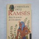 Libros de segunda mano: RAMSES. BAJO LA ACACIA DE OCCIDENTE. CHRISTIAN JACQ. CIRCULO DE LECTORES. TDK370. Lote 152472642