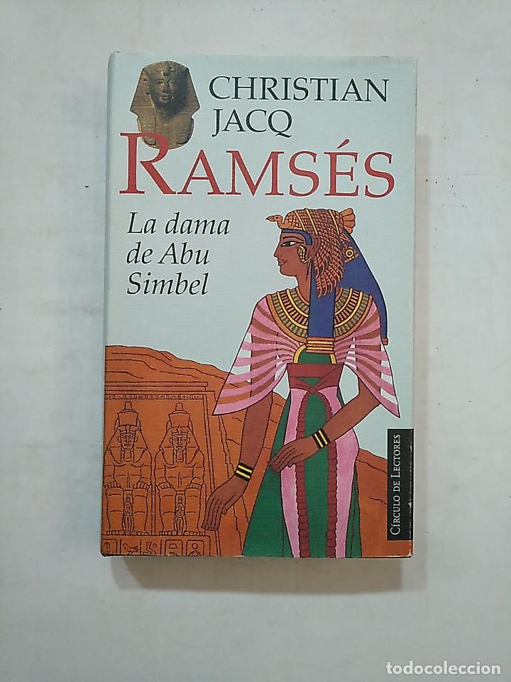 RAMSES. LA DAMA DE ABU SIMBEL. CHRISTIAN JACQ. CIRCULO DE LECTORES. TDK370 (Libros de Segunda Mano (posteriores a 1936) - Literatura - Narrativa - Novela Histórica)