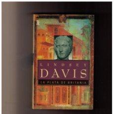 Libros de segunda mano: LA PLATA DE BRITANIA - LINDSEY DAVIS. Lote 152539258