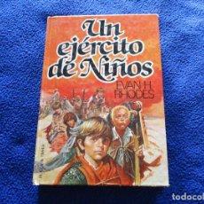 Libros de segunda mano: UN EJÉRCITO DE NIÑOS EVAN H. RHODES EITORIAL PLAZA JANÉS 1ª EDICION 1981. Lote 152717062