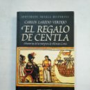 Libros de segunda mano: EL REGALO DE CENTLA. - CARLOS LAREDO VERDEJO. APOSTROFE NOVELA HISTORICA. TDK370. Lote 152721342