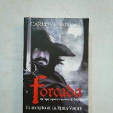 Libros de segunda mano: FORCADA. UN ESPIA ESPAÑOL AL SERVICIO DE FELIPE II. CARLOS CARNICER. TDK371. Lote 152748986