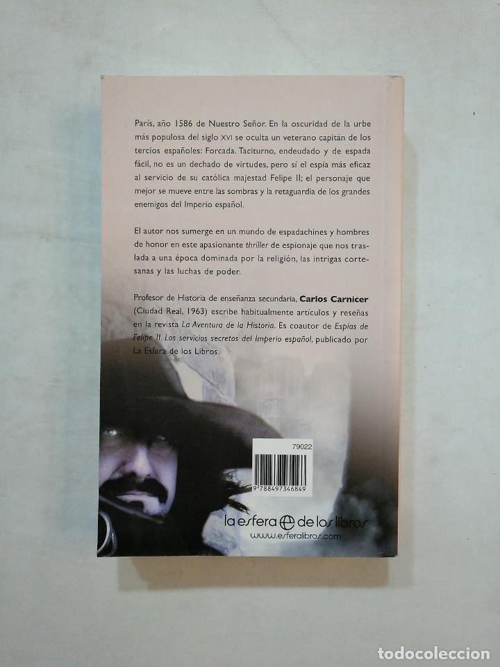 Libros de segunda mano: FORCADA. UN ESPIA ESPAÑOL AL SERVICIO DE FELIPE II. CARLOS CARNICER. TDK359 - Foto 2 - 152748986