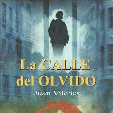 Libros de segunda mano: LA CALLE DEL OLVIDO JUAN VILCHES INEDITA EDITORES 2008. Lote 153612702