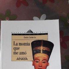 Libros de segunda mano: 11-00290 ISBN 978-84-207-8990-3 LA MOMIA QUE ME AMO - EMILIO CALDERON. Lote 153730326