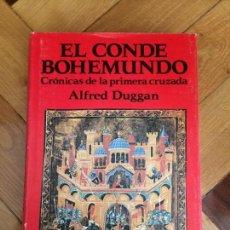 Libros de segunda mano: EL CONDE BOHEMUNDO.-ALFRED DUGGAN-NARRATIVAS EDHASA,1992. Lote 153743850