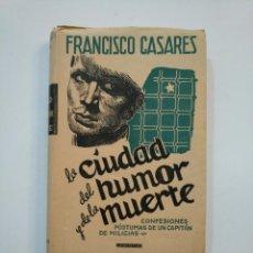 Libros de segunda mano: LA CIUDAD DEL HUMOR Y DE LA MUERTE. FRANCISCO CASARES. TDK374. Lote 154671354
