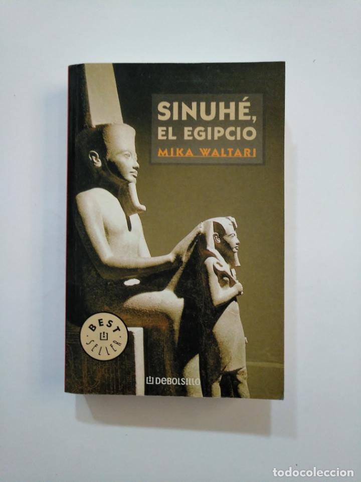 SINUHE, EL EGIPCIO. MIKA WALTARI. DEBOLSILLO. TDK374 (Libros de Segunda Mano (posteriores a 1936) - Literatura - Narrativa - Novela Histórica)